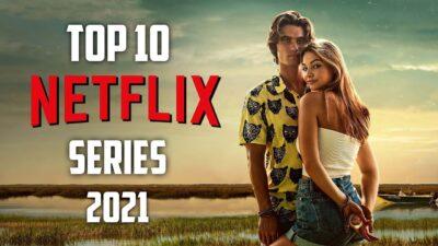 Top 10 Best NETFLIX Series in 2021