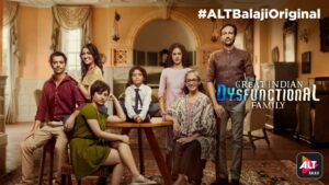 The Great Indian Dysfunctional Family Web Series